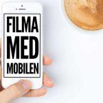 Filma med mobilen