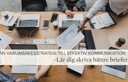 Från varumärkesstrategi till effektiv kommunikation: Lär dig skriva bättre briefer!